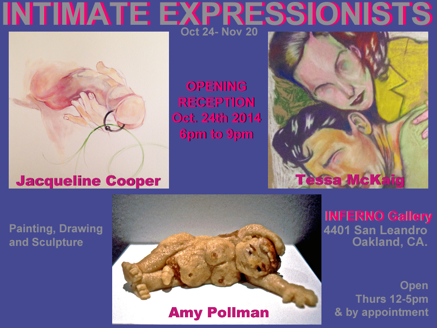 INTIMATE EXPRESSIONISTS : New work – Jacqueline Cooper, Amy Pollman, and Tessa McKaig